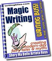 Magic Writing: Creating Modern Day Fairy Tales & Myths